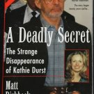A Deadly Secret - true crime book - The Strange Disappearance of Kathie Durst - kathy cathy durst