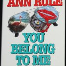 Ann Rule You Belong To Me - true crime paperback book cases book