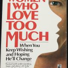 Women Who Love Too Much When You Keep Wishing and Hoping He'll Call paperback book by Robin Norwood
