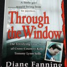 Through the Window true crime paperback murder crime case book by Diane Fanning