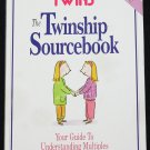 Twinship Sourcebook Your Guide to Understanding Multiples twinssource  book
