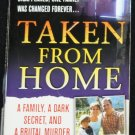 Taken From Home - true crime paperback book by Eric Francis murder case true story
