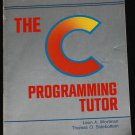 The C Programming Tutor - book by Leon A. Wortman computer program technology book