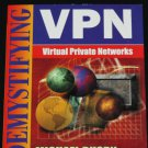 Demystifying VPN Virtual Private Networks - computer internet book by Michael Busby