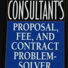 The Consultants Proposal Fee and Contact Problem Solver by Ron Tepper business money how-to book