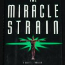 The Miracle Strain Genetic Thriller novel - book by Michael Cordy