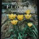 Successful Flower Gardening - hardcover book for garden flowers flowering plants planting book