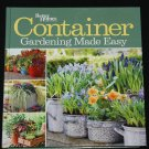 Container Gardening Made Easy by Better Homes hardcover growing grow plants planting book