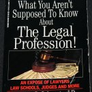 What  You Aren't Supposed to Know About the Legal Profession - law lawyers book