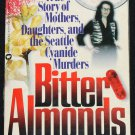 Bitter Almonds true crime book - murder case paperback book murder homicide story book