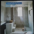 Simple Solutions Bathrooms - interior design decor book - home decorating ideas book