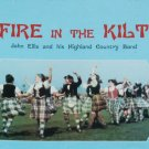 Fire in the Kilt Scottish music CD Scotland John Ellis and His Highland Country Band folk songs cd