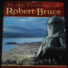 In the Footsteps of Robert the Bruce - Scottish history - historical Scotland Scots book Alan Young