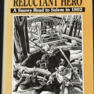 1990 Reluctant Hero A Snowy Road to Salem childrens book by Phillip Brady History for Young People