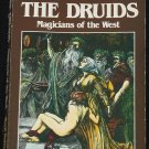 The Druids Magicians of the West - culture religious practices & cultural beliefs by Ward Rutherford