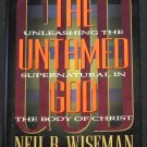The Untamed God Unleashing the Supernatural In the Body of Christ Christian religion Neil B. Wiseman