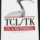 TCL/TK In A Nutshell - computer programming scripting - C interface Tix TCLX BLT Oratcl Sybtcl book