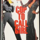 Cop To Call Girl - true crime L.A.P.D. police woman prosititute prostitution case book