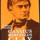 Cassius Marcellus Clay Firebrand of Freedom political biography history book by H. Edward Richardson