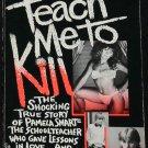 Teach Me To Kill - true crime Pamela Smart case murder true story  paperback book by Stephen Sawicki