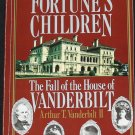 Fortune's Children The Fall of the House of Vanderbilt - biography rich money wealthy history book