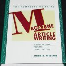 The Complete Guide to Magazine Article Writing - book by John M. Wilson