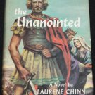 1958 The Unanointed - Christian religious historical fiction novel book Laurene Chinn - unannointed