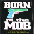 Born to the Mob - true crime paperback book - mafia mobster gangster true story softcover book