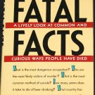 Fatal Facts  - death facts - true crimes + deaths fatalities book history scientific facts