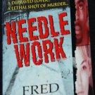 Needle Work - true crime case - murder homicide killer story investigation paperback book Fred Rosen