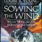 Sowing the Wind Reflections on Earth's Atmosphere environment environmental book Louise B. Young