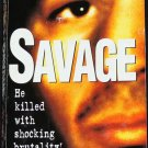 Savage - true crime book - serial killer murder case story investigation book by Robert Scott