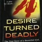Desire Turned Deadly - true crime book - homicide murder case paperback book by Kevin F. McMurray