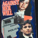 Against Her Will - true crime paperback book murder killer homicide investigation story case book