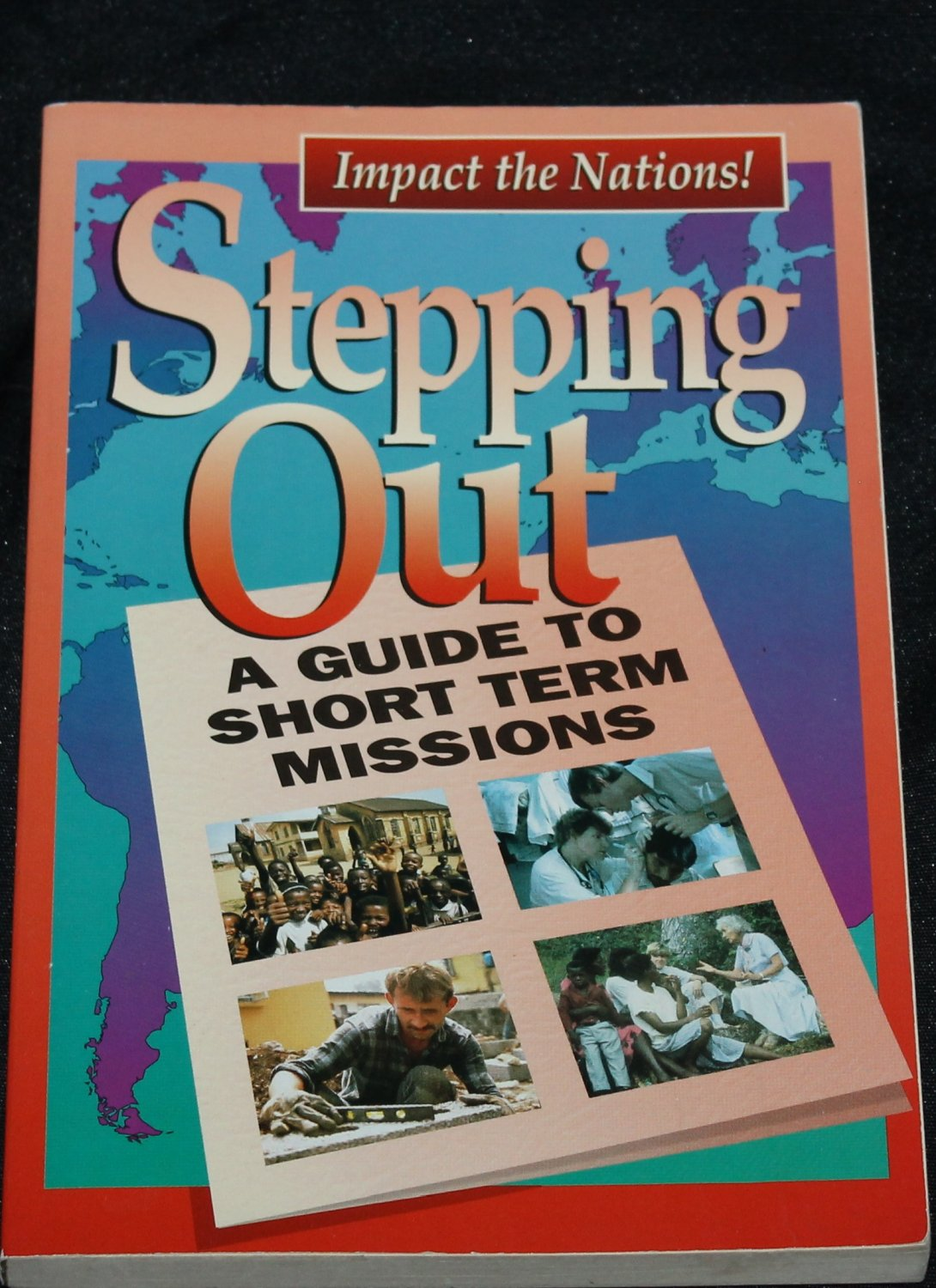 Stepping Out - A Guide to Short Term Missions - Christian religion Jesus God religious book