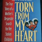 Torn From My Heart - true crime search paperback book