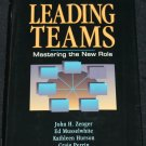 Leading Teams - management leadership book - business supervisors hardcover book by John H. Zenger