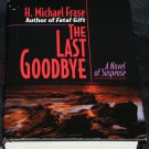 The Last Goodbye - suspense novel book by H. Michael Frase - thriller hardcover book