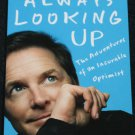 Always Looking Up - Michael J. Fox Hollywood movie star celebrity story paperback book