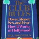 The Club Rules - Power, Money, Sex and Fear How It Works In Hollywood book by Paul Rosenfield