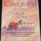 Caregiving For Your Loved Ones care of family members book by Mary Vaughn Armstrong