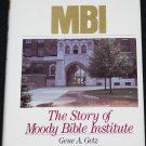 MBI - The Story of the Moody Bible Institute history religious religion Christian book Gene A. Getz