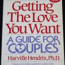 Getting the Love You Want - A Guide For Couples - relationships book by Harville Hendrix