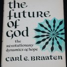 1969 - The Future of God - The Revolutionary Dynamics of Hope - Christian book by Carl E. Braaten