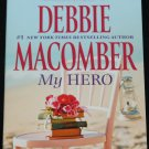 My Hero - romance book - love novel romantic drama story paperback book by Debbie Macomber