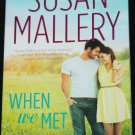 When We Met - romance book novel by Susan Mallery love passion story fiction book