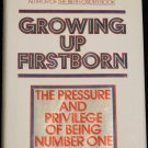 Growing Up First Born - relationships self-help family relatives psychology history book