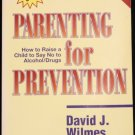 Parenting for Prevention - self-help book family relationships parent advice tips kids children book