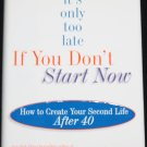 It's Only Too Late When You Don't Start Now - Barbara Sher create your second life after 40 book