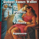Puerto Vallarta Squeeze - love romance novel by Robert James Waller hardcover book